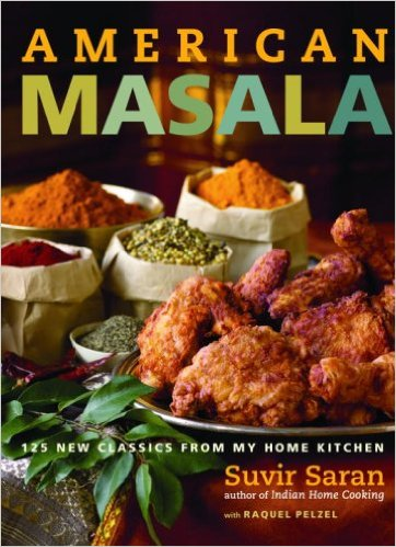 American Masala : 124 New Classics from My Home Kitchen